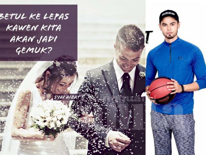 'Lepas kahwin saja gemuk' Kahwin tak salah dan bukan penyebab naik berat badan